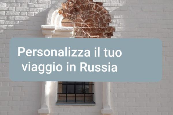 Personalizza il tuo viaggio in Russia